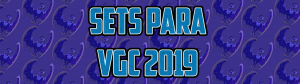 Sets para VGC 2019