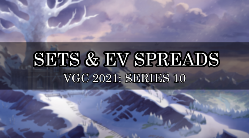 SETS Y EV SPREADS VGC 2021 - SERIES 10